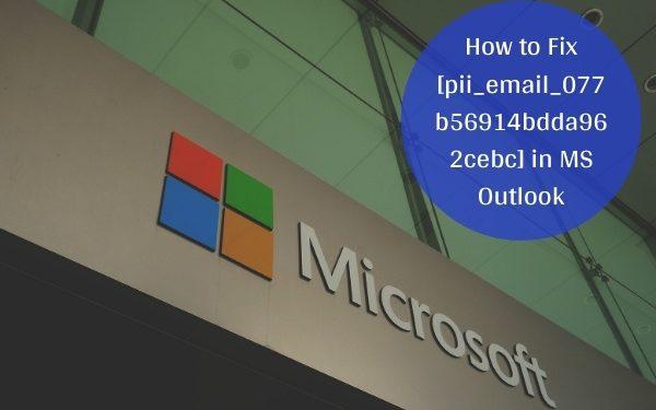 How to Fix [pii_email_077b56914bdda962cebc] Error Code in Mail