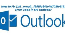 How to Fix [pii_email_f6815c801e7d702fe915] Error Code in MS Outlook